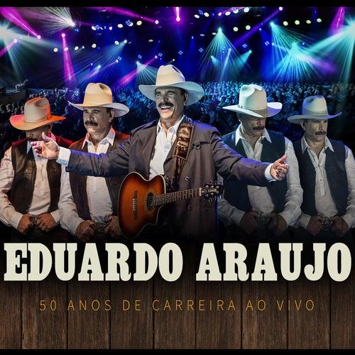 Eduardo Araujo: 50 Anos de Carreira (Ao Vivo) de Eduardo Araujo