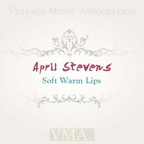 Soft Warm Lips by April Stevens