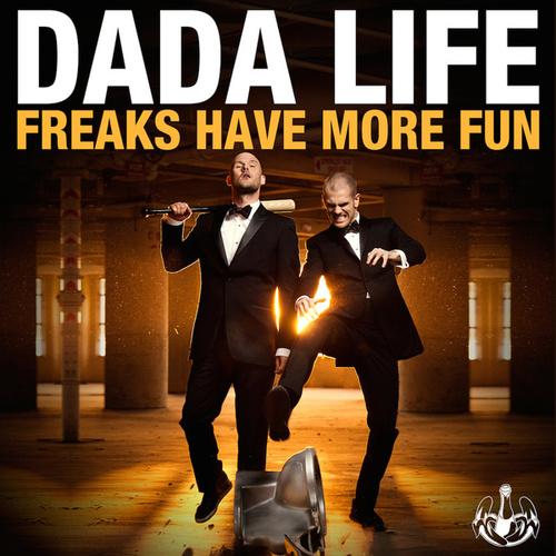 Freaks Have More Fun von Dada Life