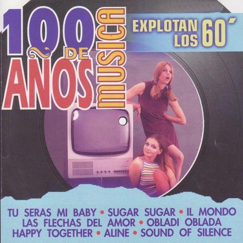 100 Años de Música. Explotan los 60' von Various Artists