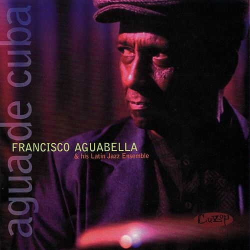 Agua De Cuba de Francisco Aguabella