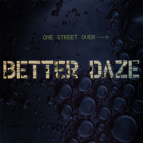 One Street Over by Better Daze