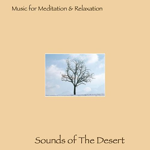 Music For Meditation & Relaxation - Sounds of The Desert by Music For Meditation