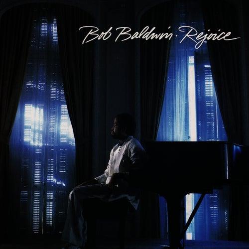 Rejoice by Bob Baldwin