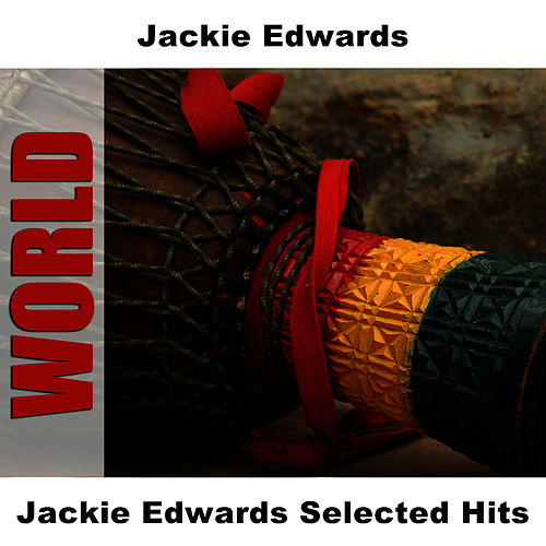 Jackie Edwards Selected Hits by Jackie Edwards