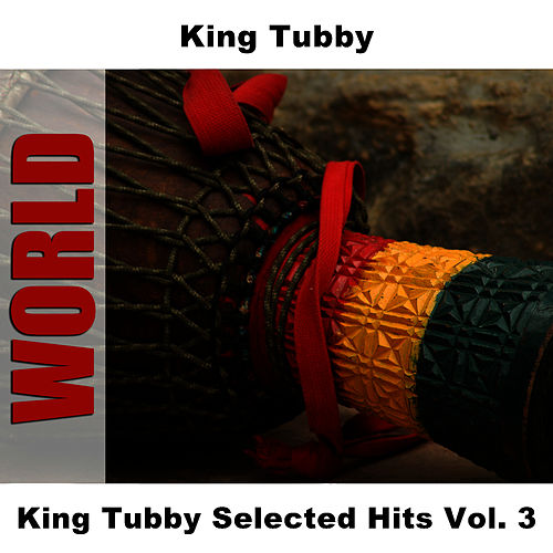 King Tubby Selected Hits Vol. 3 di King Tubby