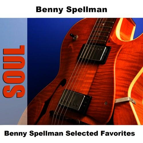 Benny Spellman Selected Favorites de Benny Spellman
