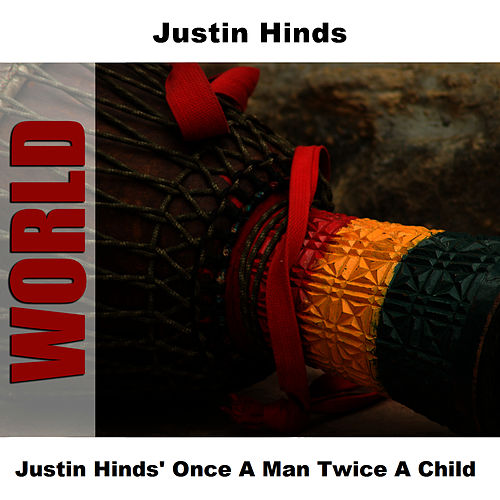 Justin Hinds' Once A Man Twice A Child von Justin Hinds & The Dominoes
