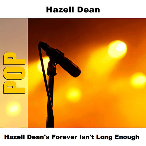 Hazell Dean's Forever Isn't Long Enough von Hazell Dean