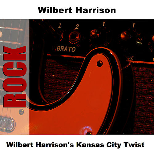 Wilbert Harrison's Kansas City Twist by Wilbert  Harrison