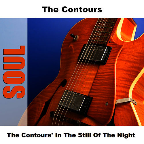 The Contours' In The Still Of The Night von The Contours