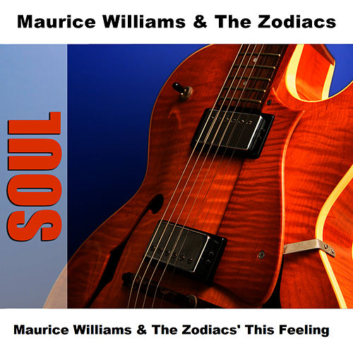 Maurice Williams & The Zodiacs' This Feeling von Maurice Williams and the Zodiacs