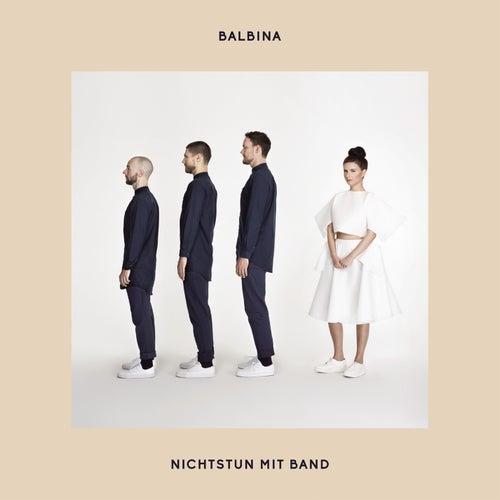 Nichts tun mit Band (Live) - EP by Balbina