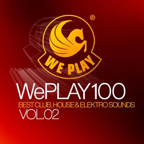 WePlay 100 Vol. 2 - Best Club, House & Elektro Sounds von Various Artists