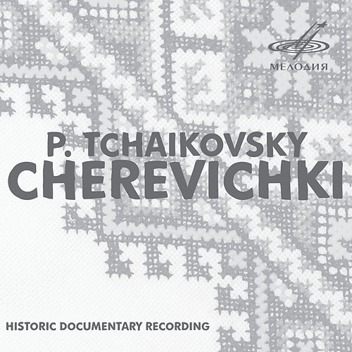 Tchaikovsky: Cherevichki by Various Artists