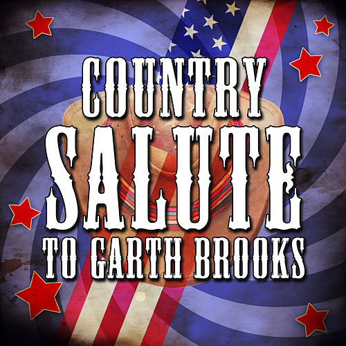 Country Salute to Garth Brooks by Stagecoach Masters
