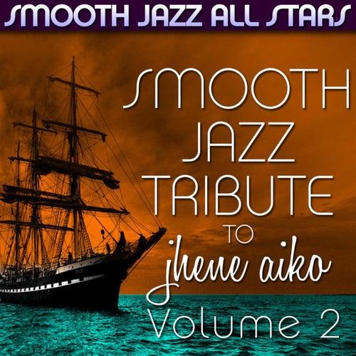 Smooth Jazz Tribute to Jhene Aiko, Vol. 2 von Smooth Jazz Allstars