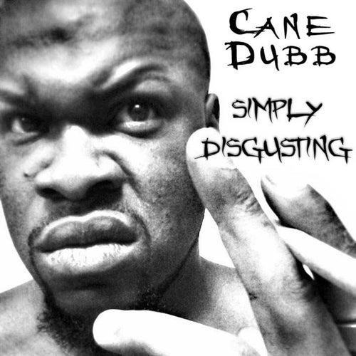 Simply Disgusting de Cane Dubb