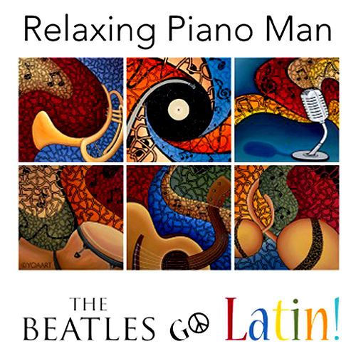 The Beatles Go Latin! de Relaxing Piano Man