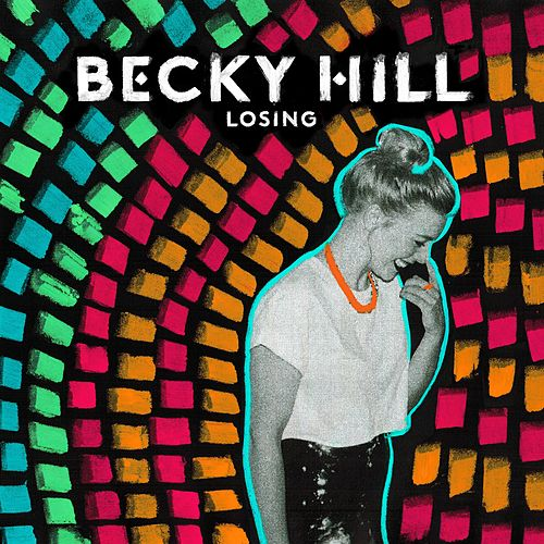 Losing by Becky Hill