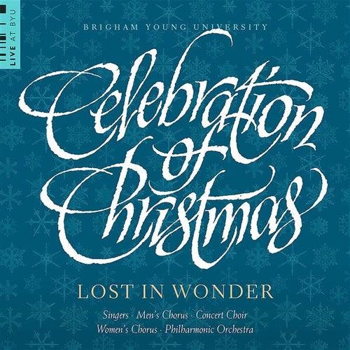 Celebration of Christmas: Lost in Wonder (Live at BYU) von Various Artists
