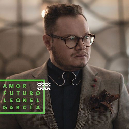Amor Futuro de Leonel Garcia