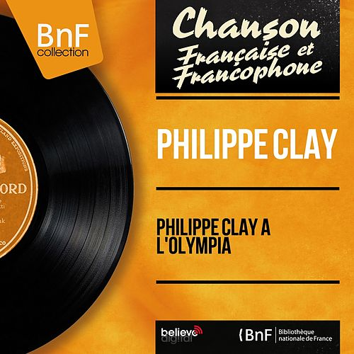 Philippe Clay à l'Olympia (Live, mono version) de Philippe Clay