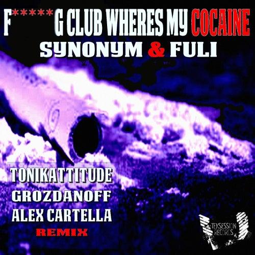 Fucking Club Wheres My Cocaine de Synonym
