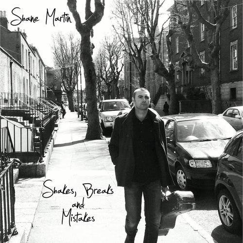 Shakes, Breaks and Mistakes de Shane Martin