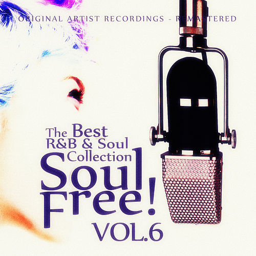 Soul Free! The Best R&B & Soul Collection - Vol.6 by Various Artists