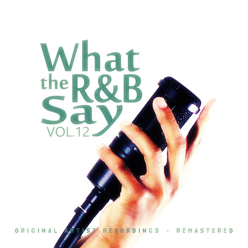 What the R&B Say Vol.12 von Various Artists
