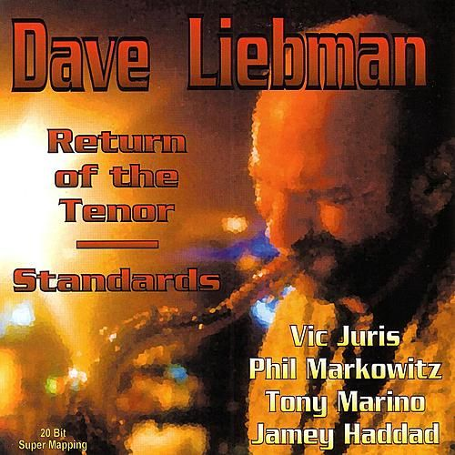 Return Of The Tenor Standards de David Liebman
