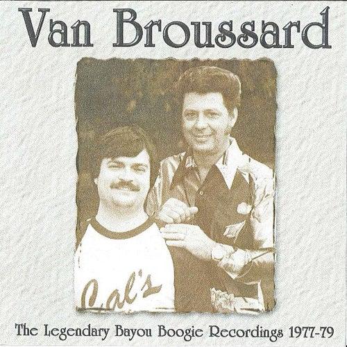 The Legendary Bayou Boogie Recordings 1977-79 de Van Broussard