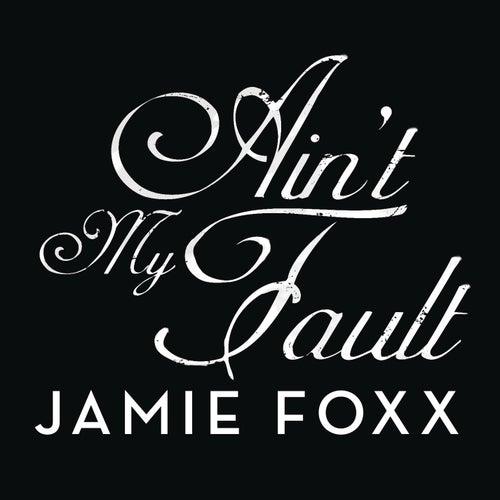 Ain't My Fault de Jamie Foxx
