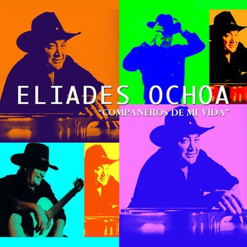 Companeros De Mi Vida de Eliades Ochoa