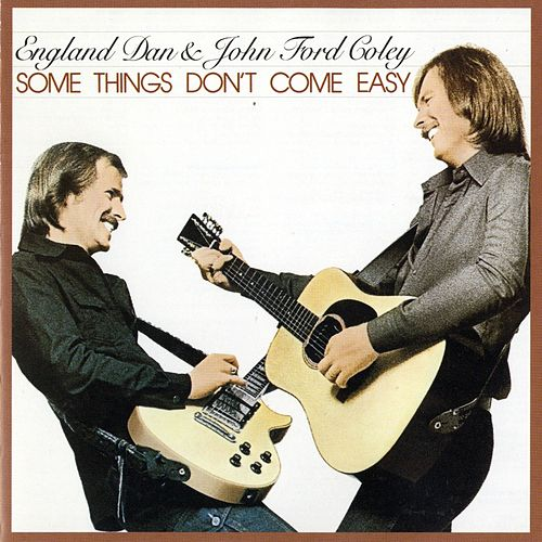 Some Things Don't Come Easy de England Dan & John Ford Coley