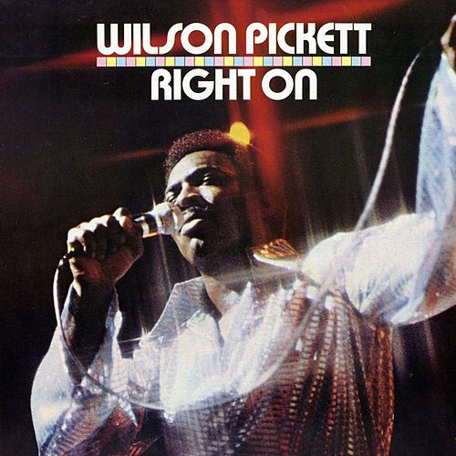 Right On by Wilson Pickett