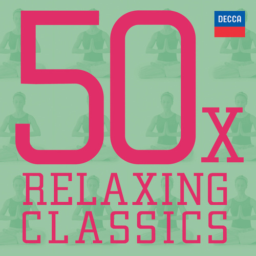 50 x Relaxing Classics von Various Artists