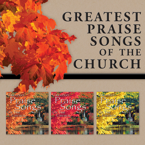 Greatest Praise Songs Of The Church by Various Artists