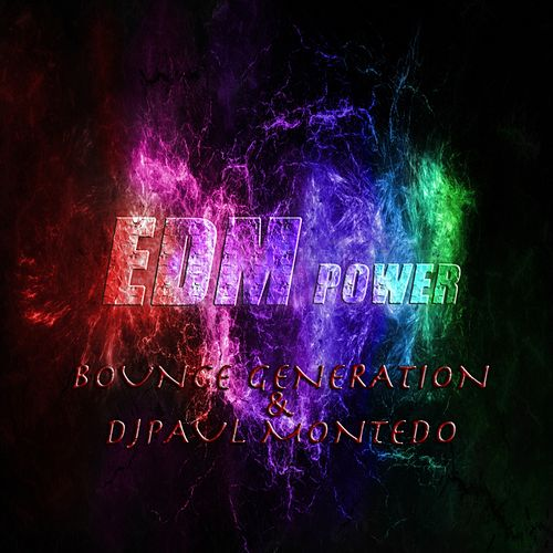 Bounce Generation & DJ Paul Montedo de EDM Power