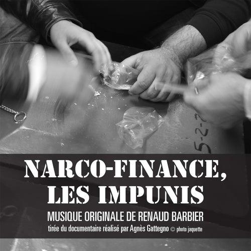 Narco-finance, les impunis (Musique du documentaire d'Agnès Gattegno) de Renaud Barbier
