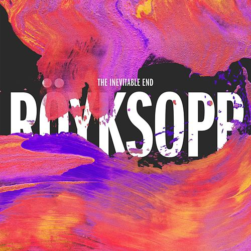 The Inevitable End de Röyksopp