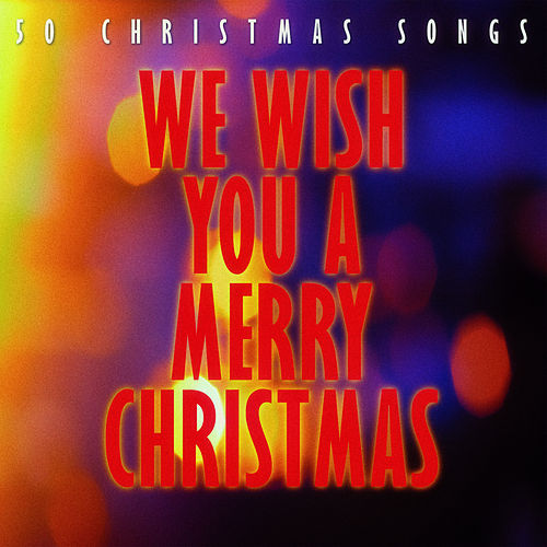 We Wish You a Merry Christmas - 50 Christmas Songs de Various Artists