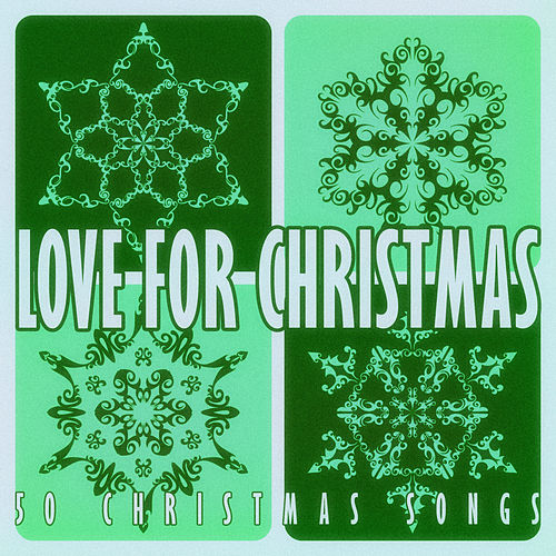 Love for Christmas - 50 Christmas Songs de Various Artists