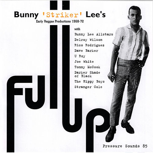 Bunny 'Striker' Lee's Early Reggae Productions 1968-72 by Various Artists