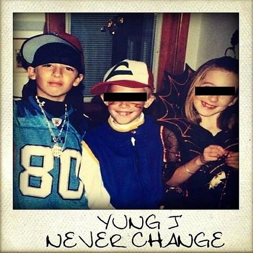 Never Change von Yung J