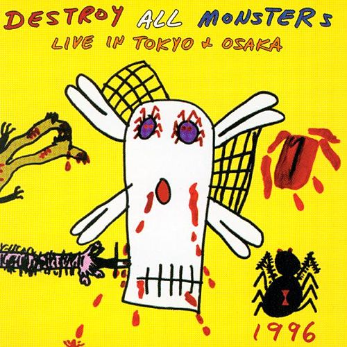 Live In Tokyo + Osaka 1996 von Destroy All Monsters