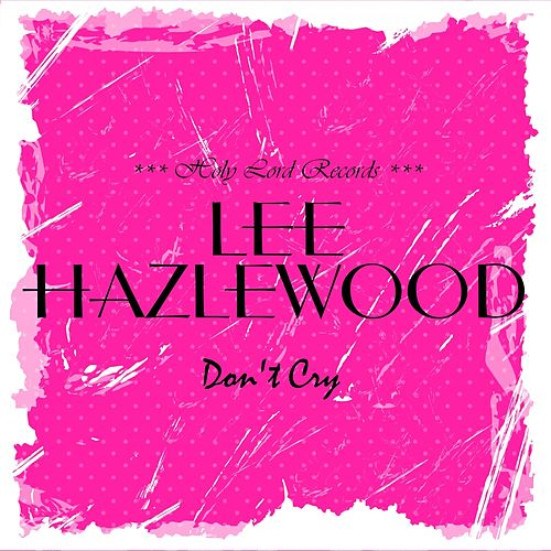 Don't Cry von Lee Hazlewood