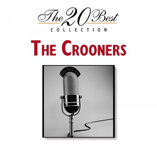 The 20 Best Collection de The Crooners