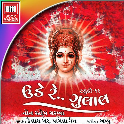 Ude Re Gulal (Non Stop Garba, Vol. 12) de Kailash Kher